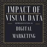 Impact of Visual Data Representation in Digital Marketing