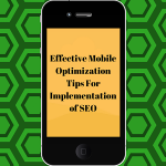 Effective Mobile Optimization Tips For Implementation of SEO