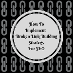 How To Implement Broken Link Building Strategy