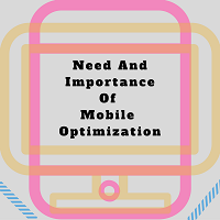 Need & Importance of Mobile Optimization