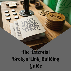 Broken Link Building Guide