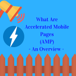 What Are Accelerated Mobile Pages – An Overview