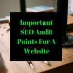 Important SEO Audit Points For A Website