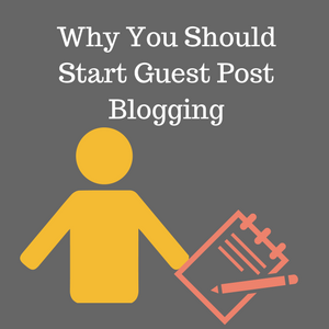 Why Start Guest Posting or Guest Post Blogging