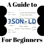 A Guide to JSON-LD for Beginners