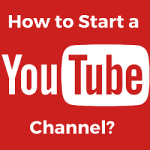 How to Start A YouTube Channel for Your Business?